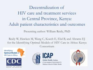 Decentralization of  HIV care and treatment services  in Central Province, Kenya: