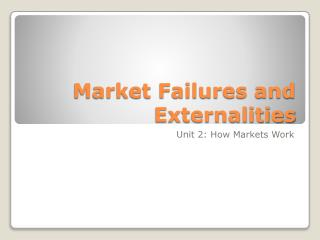 Market Failures and Externalities