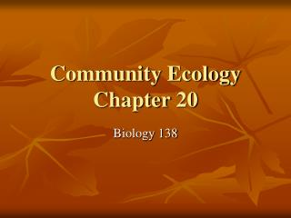 Community Ecology Chapter  20