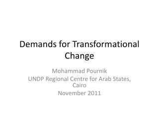 Demands for Transformational Change
