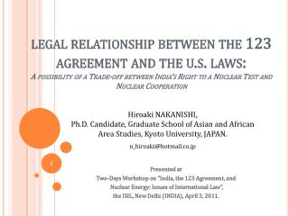 "Presented at  Two-Days Workshop on ""India, the 123 Agreement, and"