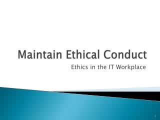 Maintain Ethical Conduct