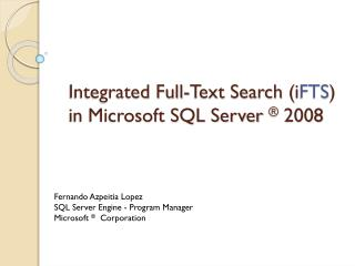 Integrated Full-Text Search ( i FTS ) in Microsoft SQL Server  ®  2008