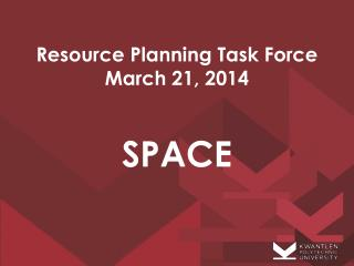 Resource Planning Task Force March 21, 2014 SPACE