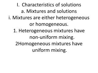 ii. Homogeneous mixtures can be classified by particle size. 1. In solutions,  particles  range