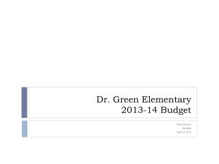 Dr. Green Elementary 2013-14 Budget