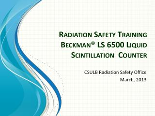 Radiation Safety Training Beckman® LS 6500 Liquid Scintillation  Counter