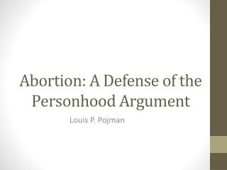 Abortion: A Defense of the Personhood Argument