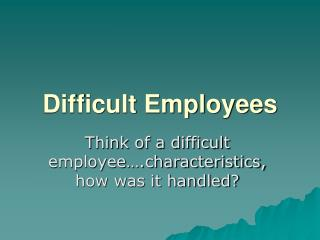 Difficult Employees