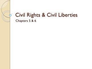 Civil Rights & Civil Liberties