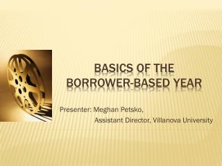 Basics of The Borrower-Based  YEar