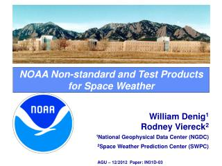 NOAA Non-standard and Test Products for Space Weather