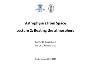 Astrophysics from Space Lecture 2:  Beating the atmosphere