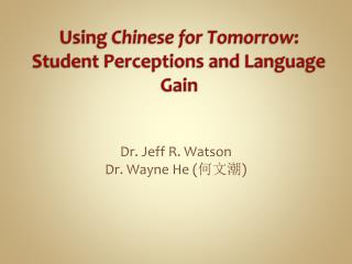 Using  Chinese for Tomorrow : Student Perceptions and Language Gain
