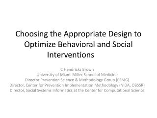 Choosing the Appropriate Design to Optimize Behavioral and Social Interventions