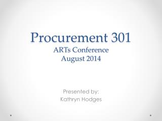 Procurement 301 ARTs Conference August 2014