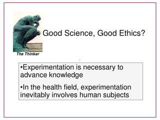 Good Science, Good Ethics?