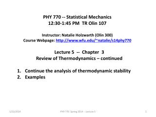 PHY 770 -- Statistical Mechanics 12:30-1:45  P M  TR Olin 107