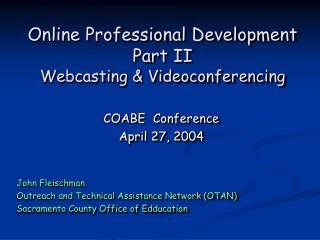 Online Professional Development Part II Webcasting & Videoconferencing