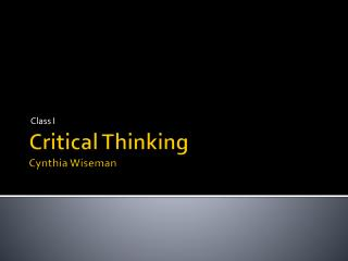 Critical  Thinking Cynthia Wiseman