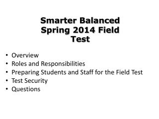 Overview Roles and Responsibilities  Preparing  Students and Staff for the Field Test