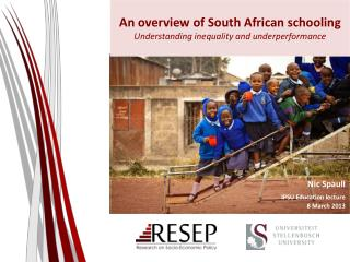 An overview of South African schooling  Understanding inequality and underperformance