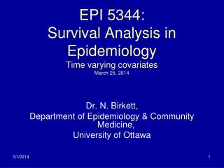 EPI 5344: Survival Analysis in Epidemiology Time varying covariates March 25, 2014