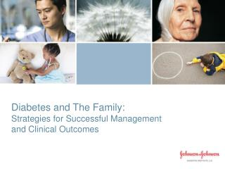 Diabetes and The Family:   Strategies for Successful Management  and Clinical Outcomes