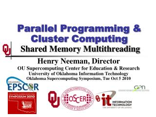 Parallel Programming & Cluster Computing  Shared Memory Multithreading