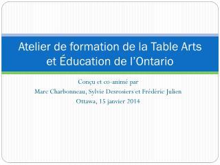 Atelier de formation de la Table Arts et Éducation de l'Ontario