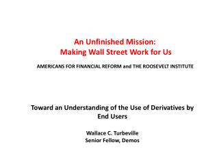 An Unfinished Mission : Making Wall Street Work for Us