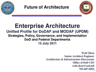 Enterprise Architecture Unified Profile for DoDAF and MODAF (UPDM)