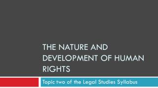 The nature and development of human rights