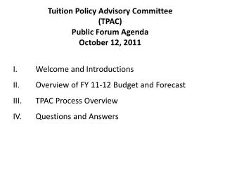 Tuition Policy Advisory Committee (TPAC) Public Forum Agenda October 12, 2011