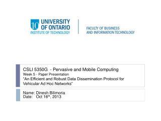 Name : Dinesh Bilimoria Date: Oct 16 th , 2013
