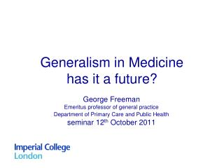 Generalism in Medicine has it a future?