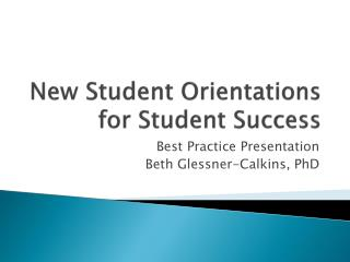 New Student Orientations for Student Success