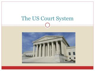 The US Court System