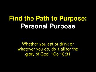 Find the Path to Purpose: Personal Purpose