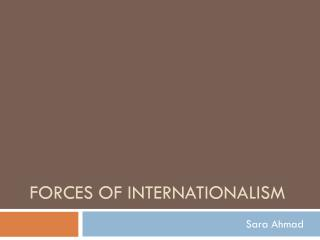 Forces  of Internationalism