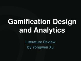 Gamification Design and Analytics