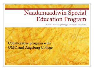 Naadamaadiwin  Special Education Program