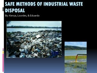 Safe methods of industrial waste disposal