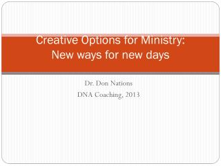 Creative Options for Ministry: New ways for new days