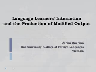 Language Learners' Interaction and the Production of Modified Output