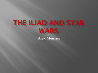 The Iliad and Star Wars