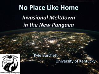 No Place Like Home Invasional Meltdown in the New Pangaea