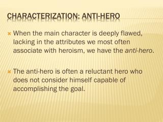 Characterization: Anti-Hero