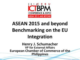 ASEAN 2015 and beyond Benchmarking on the EU Integration