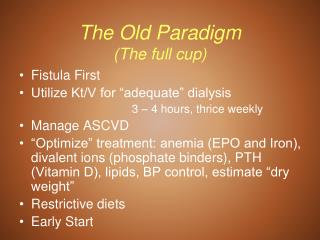 The Old Paradigm (The full cup)